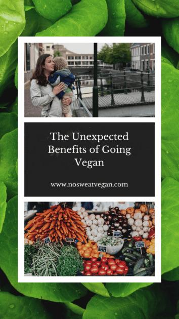unexpected benefits of going vegan
