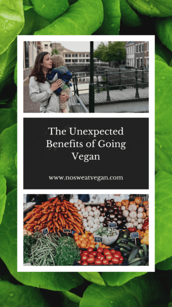 unexpected benefits of going vegan