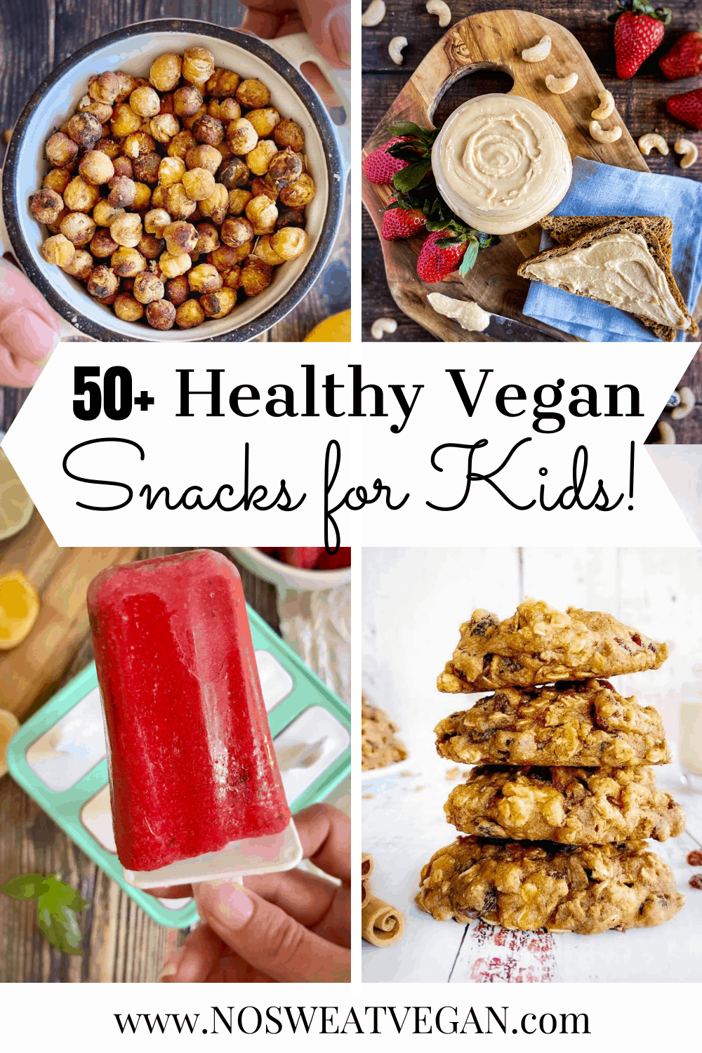 Collage showing Vegan Snacks For Kids. (Roasted chickpeas, cashew butter on toast, strawberry citrus popsicle, and healthy vegan oatmeal raisin cookies.)