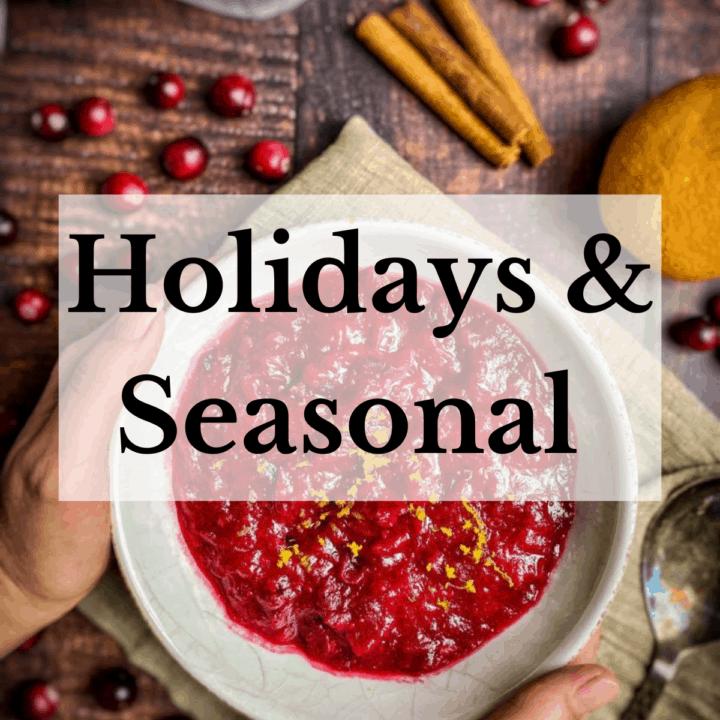 Holiday & Seasonal Recipes